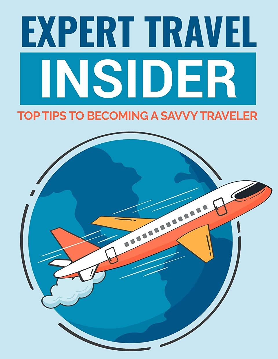 急降下学者大事にするExpert Travel Insider (English Edition)