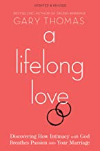 A Lifelong Love: Discovering How Intimacy with God Breathes Passion into Your Marriage