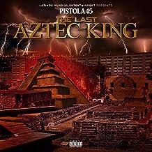 THE LAST AZTEC KING [Explicit]