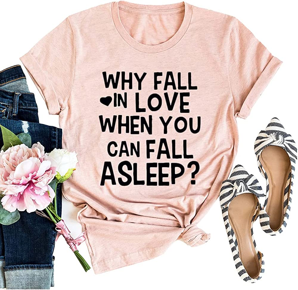 IOEGW Women's Clearance Cheap bargain SALE Limited time Why Fall in Love Shirt Asleep When Can T You