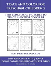 Best Books for Toddlers (Trace and Color for preschool children 2): This book has 50 pictures to trace and then color in.