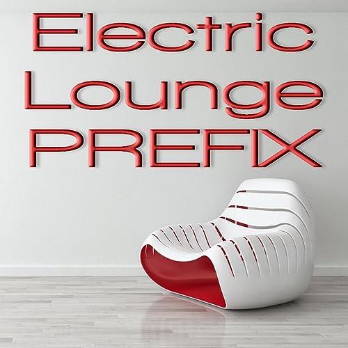Electric Lounge PREFIX