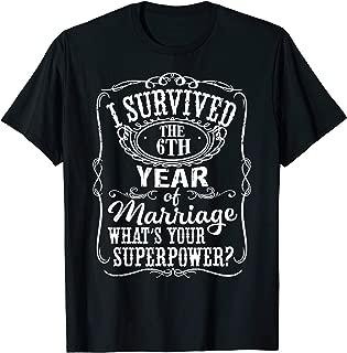 Anniversary Gift 6th - 6 years Wedding Marriage T-Shirt