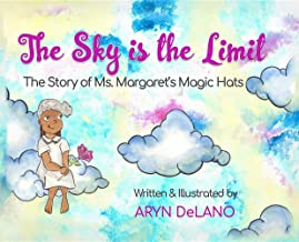 The Sky is the Limit: The Story of Ms. Margaret's Magic Hats