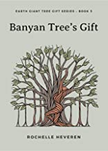 Banyan Tree's Gift (Earth Giant Tree Gift Series Book 3)