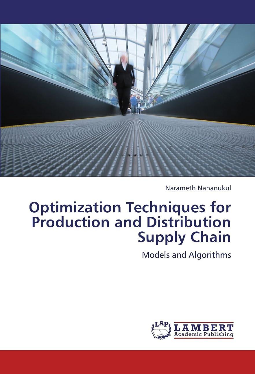 適切に飾り羽水差しOptimization Techniques for Production and Distribution Supply Chain