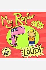 My Raptor Is Too Loud Kindle Edition