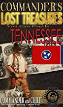 COMMANDER'S LOST TREASURES YOU CAN FIND IN THE STATE OF TENNESSEE - FULL COLOR EDITION