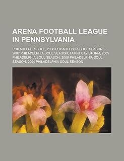 Arena Football League in Pennsylvania: Tampa Bay Storm, Philadelphia Soul,