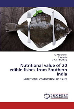 Nutritional Value of 20 Edible Fishes from Southern India