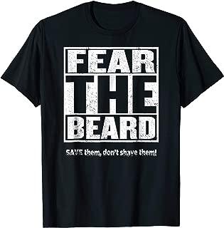 FEAR THE BEARD Shirt Save Them Don't Shave Them Beard Tee