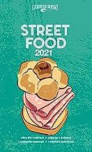 Scaricare Libri Street food 2021. Il cibo di strada mangiato e narrato PDF