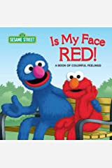 Is My Face Red! (Sesame Street): A Book of Colorful Feelings (Sesame Street Friends) Kindle Edition