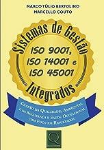 Sistemas de Gestão ISO 9001, ISO 14001 e ISO 45001