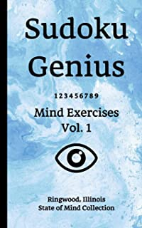 Sudoku Genius Mind Exercises Volume 1: Ringwood, Illinois State of Mind Collection
