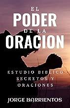 El Poder de la Oracion: Estudio bíblico, Secretos y Oraciones (Libros Cristianos) (Spanish Edition)