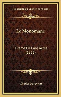 Le Monomane: Drame En Cinq Actes (1835)