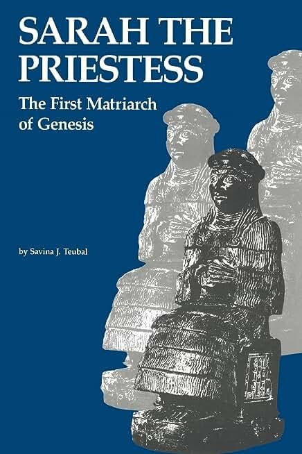 Sarah the Priestess: The First Matriarch of Genesis