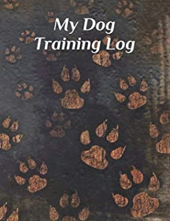My Dog Training Log: Service Dog Training Log Book | Dog Training Notebook | Tracking Handbook To Help Train Your Pet | A Journal Logbook Sheets ... Template Note Logbook Sheet Notebook.