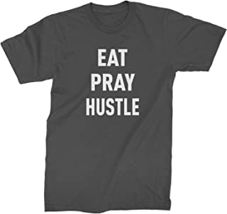 Eat Pray Hustle Mens T-Shirt