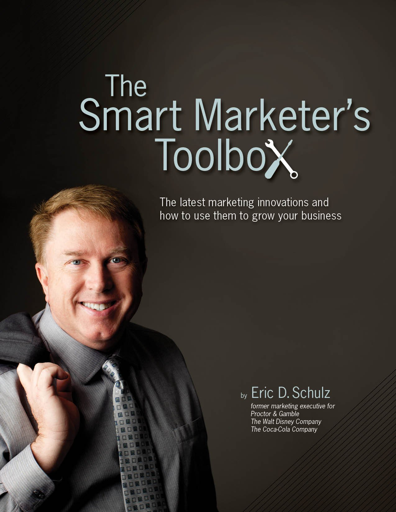 The Smart Marketer's Toolbox - The latest marketing innovations and how to use them to grow your business