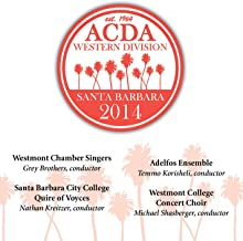 2014 American Choral Directors Association, Western Division (Acda): Westmont Chamber Singers & Sbcc Quire Of Voyces