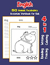 English 50 Animals Vocabulary Activities Workbook for Kids: 4 in 1 reading writing tracing and coloring worksheets (English Activities Book for Children)