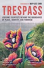 Trespass: Ecotone Essayists Beyond the Boundaries Ofplace, Identity, and Feminism
