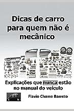 Dicas de carro para quem não é mecânico: Explicações que nunca estão no manual do veículo (Portuguese Edition)
