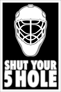Shut Your 5 Hole Funny Hockey Fan or Player Poster (12