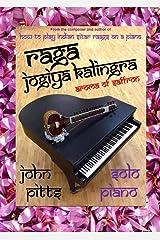 Rāga Jogiya Kalingra: Aroma of Saffron (Indian Ragas for Piano) Kindle Edition