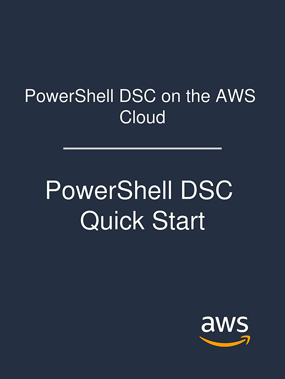 目に見える斧オリエントPowerShell DSC on the AWS Cloud: PowerShell DSC Quick Start (English Edition)