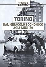 Torino dal miracolo economico agli anni '80. 1962-1980
