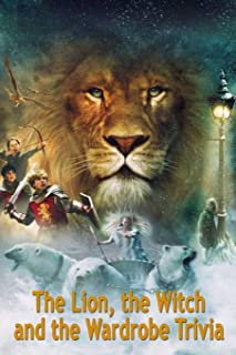 The Lion, the Witch and the Wardrobe Trivia: Trivia Quiz Game Book