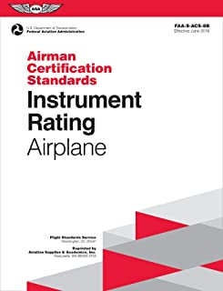Instrument Rating Airman Certification Standards - Airplane: FAA-S-ACS-8B, for Airplane Single- and Multi-Engine Land and Sea (Airman Certification Standards Series)