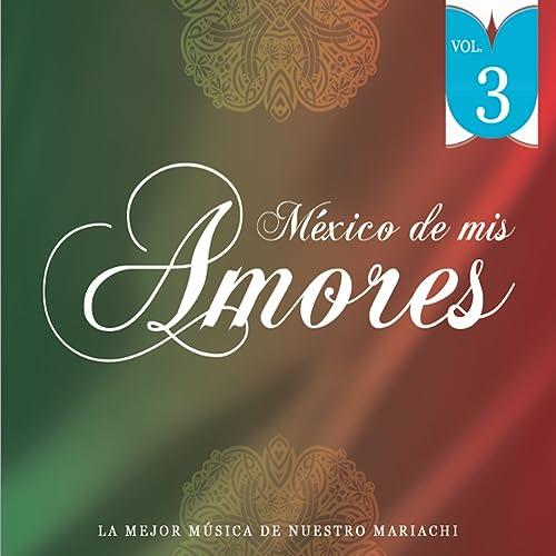 México de Mis Amores Vol.3 by Gilberto Valenzuela on Amazon ...
