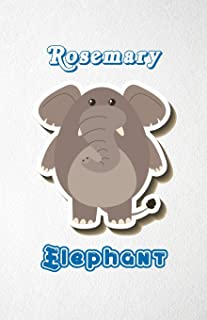 Rosemary Elephant A5 Lined Notebook 110 Pages: Funny Blank Journal For Zoo Wide Animal Nature Lover Relative Family Baby F...