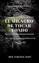 El Milagro de Tocar Fondo (Spanish Edition)