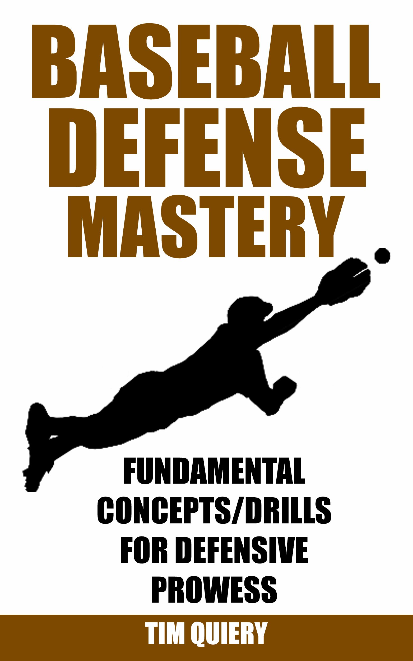 Image OfBaseball Defense Mastery: Fundamentals, Concepts & Drills For Defensive Prowess (Baseball Defense, Baseball Book, Baseball...