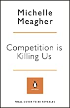 Competition is Killing Us: How Big Business is Harming Our Society and Environment - and What To Do About It