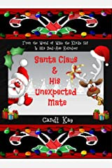 Santa Claus & His Unexpected Mate (Willy the Kinky Elf & His Bad-Ass Reindeer Book 7) Kindle Edition