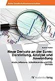 Neue Derivate an der Eurex: Darstellung, Analyse und Anwendung: Kredit-,Inflations-, Volatilit�tsindex und CO2-Derivate