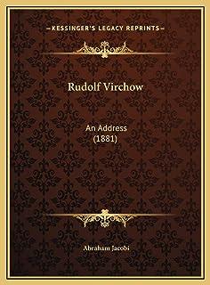 Rudolf Virchow: An Address (1881)
