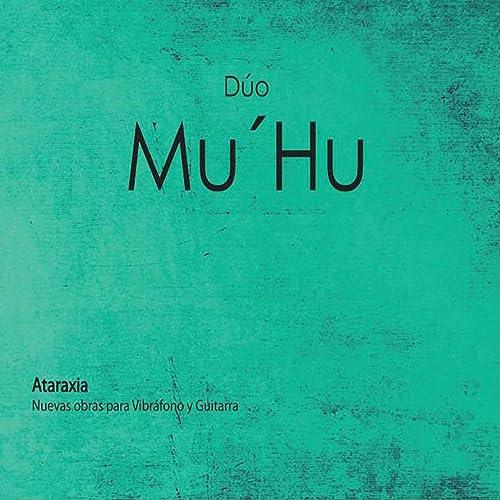 Ataraxia (Nuevas Piezas Para Vibrafono Y Guitarra) de Dúo MuHu en ...