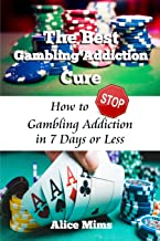 The Best Gambling Addiction Cure: How to Stop Gambling Addiction in 7 Days or Less