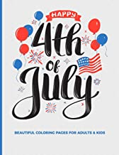 Happy 4th Of July Beautiful Coloring Pages For Adults & Kids: Fun, Easy and Relaxing Pages; Illustrations To Inspire Creat...