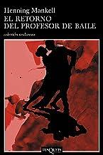 El retorno del profesor de baile (Spanish Edition)
