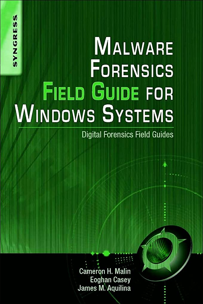 ボス殺すファランクスMalware Forensics Field Guide for Windows Systems: Digital Forensics Field Guides