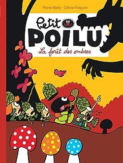Petit Poilu - Tome 8 - La forêt des Ombres (nouvelle maquette) (PETIT POILU (8)) (French Edition)