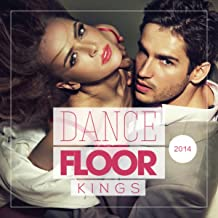 Dance Floor Kings 2014 [Explicit]